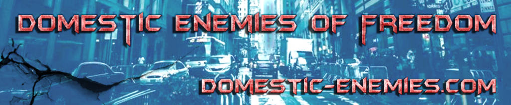 Domestic Enemies of Freedom